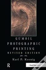 Gumoil Photographic Printing, Revised Edition