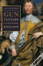Gun Culture In Early Modern England