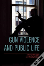 Gun Violence And Public Life