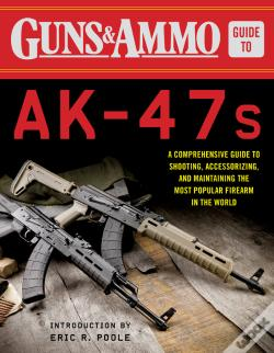 Wook.pt - Guns & Ammo Guide To Ak-47s