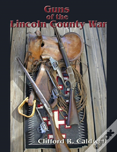 Guns Of The Lincoln County War