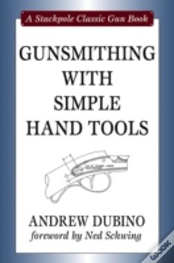 Wook.pt - Gunsmithing With Simple Hand Tools