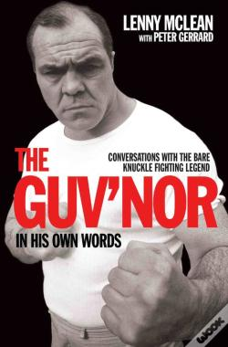 Wook.pt - Guv'Nor In His Own Words - Conversations With The Bare Knuckle Fighting Legend