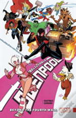 Gwenpool, The Unbelievable Vol. 4 - Beyond The Fourth Wall