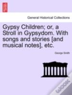 Gypsy Children; Or, A Stroll In Gypsydom