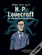 H. P. Lovecraft - He Who Wrote In The Darkness: A Graphic Novel