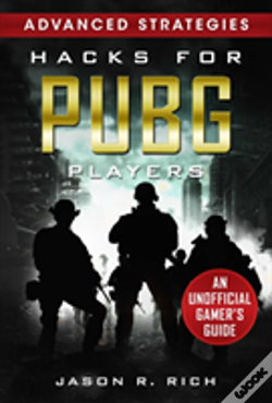 Wook.pt - Hacks For Pubg Players Advanced Strategies: An Unofficial Gamer'S Guide