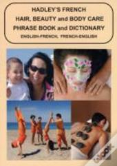 Hadley'S French Hair, Beauty And Body Care Phrase Book And Dictionary