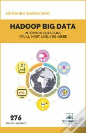 Hadoop Big Data Interview Questions You'Ll Most Likely Be Asked