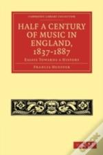 Half A Century Of Music In England, 1837-1887
