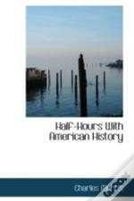 Half-Hours With American History
