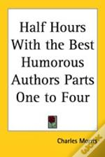 Half Hours With The Best Humorous Authors Parts One To Four