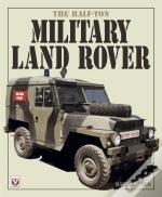 Half-Ton Military Land Rover