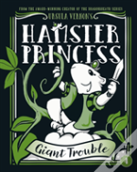 Hamster Princess Giant Trouble