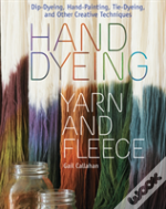 Hand Dyeing Yarn & Fleece
