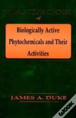 Handbook Of Biologically Active Phytochemicals And Their Activities