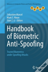 Handbook Of Biometric Anti-Spoofing