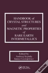 Handbook Of Crystal Structures And Magnetic Properties Of Rare Earth Intermetallics
