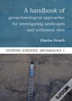 Handbook Of Geoarchaeological Approaches To Settlement Sites And Landscapes