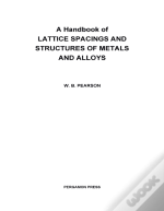 Handbook Of Lattice Spacings And Structures Of Metals And Alloys