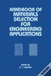 Handbook Of Materials Selection For Engineering Applications