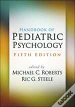 Handbook Of Pediatric Psychology, Fifth Edition