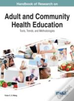 Handbook Of Research On Adult And Community Health Education: Tools, Trends, And Methodologies