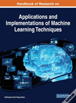 Wook.pt - Handbook Of Research On Applications And Implementations Of Machine Learning Techniques