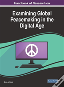 Wook.pt - Handbook Of Research On Examining Global Peacemaking In The Digital Age