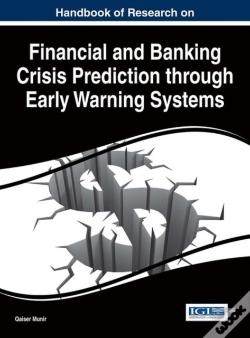 Wook.pt - Handbook Of Research On Financial And Banking Crisis Prediction Through Early Warning Systems