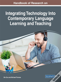 Wook.pt - Handbook Of Research On Integrating Technology Into Contemporary Language Learning And Teaching