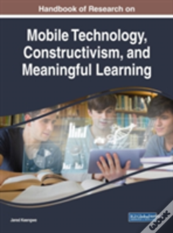 Wook.pt - Handbook Of Research On Mobile Technology, Constructivism, And Meaningful Learning