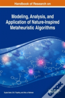 Handbook Of Research On Modeling, Analysis, And Application Of Nature-Inspired Metaheuristic Algorithms
