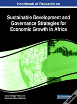 Wook.pt - Handbook Of Research On Sustainable Development And Governance Strategies For Economic Growth In Africa