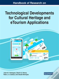 Wook.pt - Handbook Of Research On Technological Developments For Cultural Heritage And Etourism Applications