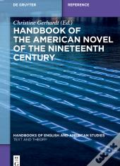 Handbook Of The American Novel Of The Nineteenth Century