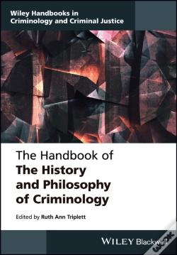 Wook.pt - Handbook Of The History And Philosophy Of Criminology