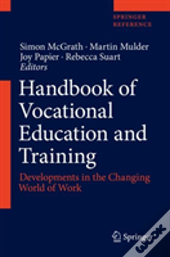 Handbook Of Vocational Education And Training: Developments In The Changing World Of Work