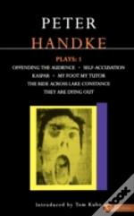 Handke Plays'Offending The Audience', 'My Foot My Tutor', 'Self Accusation', 'Kaspar', ' Lake Constance', 'They Are Dying Out'