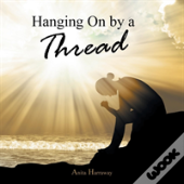 Hanging On By A Thread