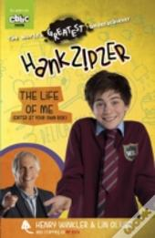 Hank Zipzer: The Life Of Me (Enter At Your Own Risk)