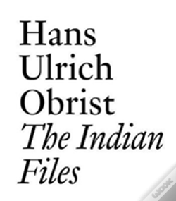 Wook.pt - Hans Ulrich Obrist The Indian Files