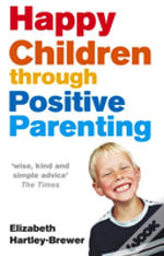 Happy Children Through Positive Parenting
