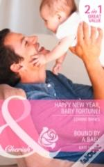 Happy New Year, Baby Fortune! / Bound By A Baby