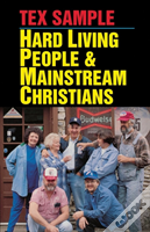 Hard Living People And Mainstream Christians