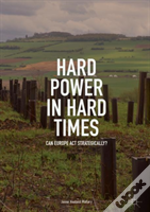 Hard Power In Hard Times