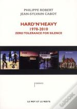 Hard'N'Heavy 1978-2010 ; Zéro Tolérance For Silence