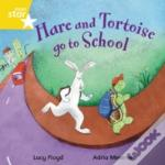 Hare And Tortoise Go To Schoolyellow Reader 4