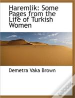 Haremlik: Some Pages From The Life Of Tu