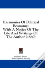 Harmonies Of Political Economy: With A N